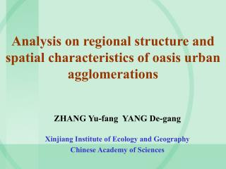 Analysis on regional structure and spatial characteristics of oasis urban agglomerations