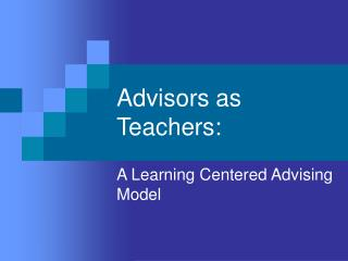 Advisors as Teachers: