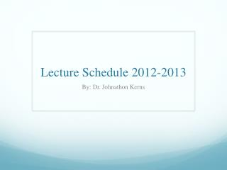 Lecture Schedule 2012-2013