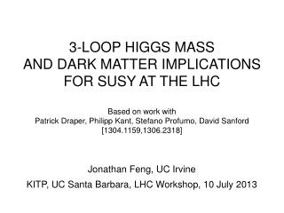 3-LOOP HIGGS MASS AND DARK MATTER IMPLICATIONS FOR SUSY AT THE LHC Based on work with