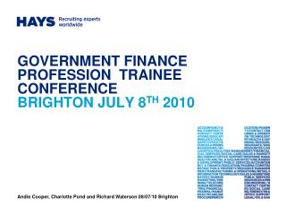 GOVERNMENT FINANCE PROFESSION  TRAINEE CONFERENCE BRIGHTON JULY 8 TH  2010