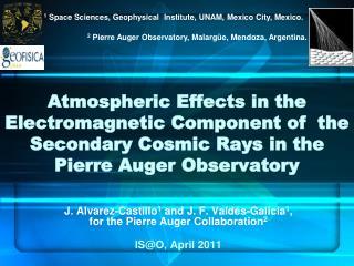 J. Alvarez-Castillo 1  and J. F. Vald�s-Galicia 1 ,  for the Pierre Auger Collaboration 2