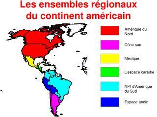 Les ensembles régionaux du continent américain