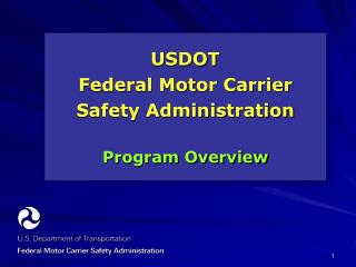 USDOT Federal Motor Carrier Safety Administration Program Overview