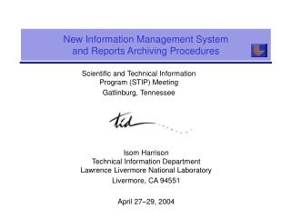 New Information Management System  and Reports Archiving Procedures
