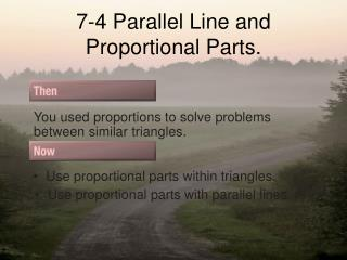 7-4 Parallel Line and Proportional Parts.