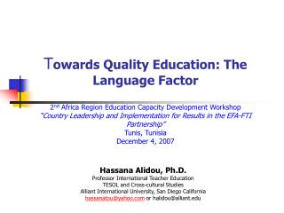 Towards Quality Education: The Language Factor  2nd Africa Region Education Capacity Development Workshop  Country Leade