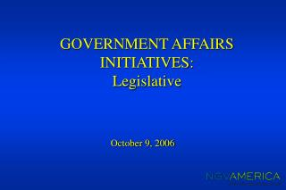 GOVERNMENT AFFAIRS INITIATIVES: Legislative