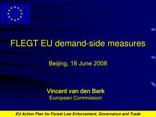 FLEGT EU demand-side measures Beijing, 18 June 2008