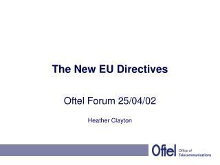 The New EU Directives