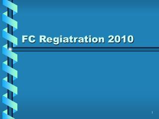 FC Regiatration 2010