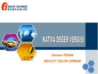 Osman FİDAN DEVLET GELİR UZMANI