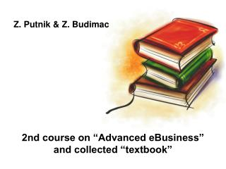 "2nd course on ""Advanced eBusiness"" and collected ""textbook"""
