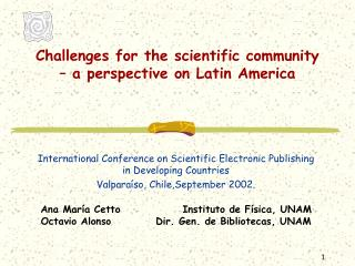 Challenges for the scientific community – a perspective on Latin America