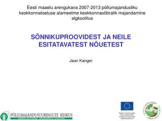SÕNNIKUPROOVIDEST JA NEILE ESITATAVATEST NÕUETEST Jaan Kanger