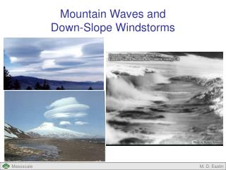 Mountain Waves and Down-Slope Windstorms