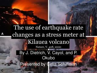 The use of earthquake rate changes as a stress meter at Kilauea volcano Nature, V. 408, 2000