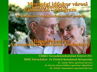 TÁRKI Társadalomkutatási Intézet Zrt. BME Társadalmi- és Térbeli Kutatások Központja