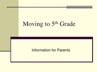 Moving to 5 th  Grade
