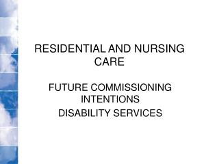 RESIDENTIAL AND NURSING CARE