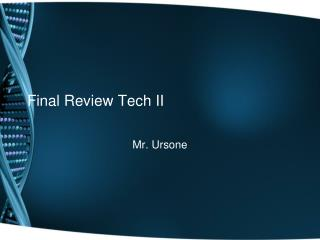 Final Review Tech II