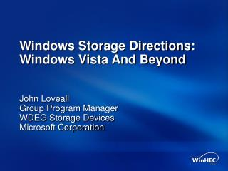 Windows Storage Directions:   Windows Vista And Beyond