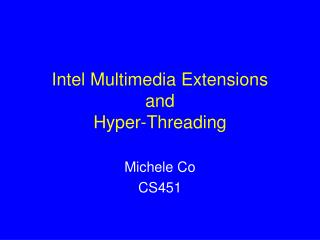 Intel Multimedia Extensions and Hyper-Threading
