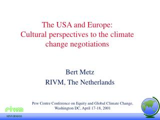The USA and Europe: Cultural perspectives to the climate change negotiations