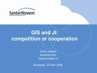 GIS and JI:  competition or cooperation