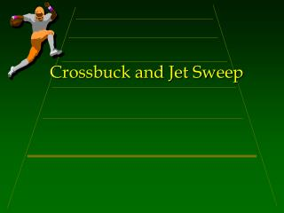 Crossbuck and Jet Sweep