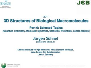 - 2011 - 3D  Structures of  Biological  Macromolecules Part 6: Selected Topics