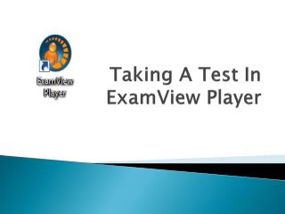 Taking A Test In ExamView Player