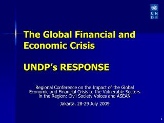 The Global Financial and Economic Crisis UNDP�s RESPONSE