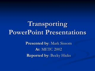Transporting PowerPoint Presentations