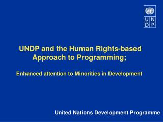 UNDP and the Human Rights-based Approach to Programming;
