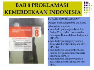 BAB 8 PROKLAMASI  KEMERDEKAAN INDONESIA