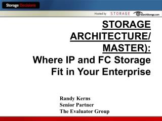 STORAGE ARCHITECTURE/ MASTER): Where IP and FC Storage Fit in Your Enterprise