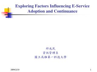 Exploring Factors Influencing E-Service Adoption and Continuance