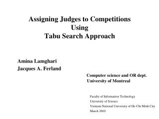 Assigning Judges to Competitions Using Tabu Search Approach Amina Lamghari Jacques A. Ferland