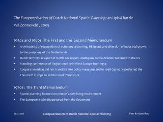 The Europeanization of Dutch National Spatial Planning: an Uphill Battle Wil Zonneveld , 2005