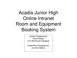 Acadia Junior High Online Intranet Room and Equipment Booking System
