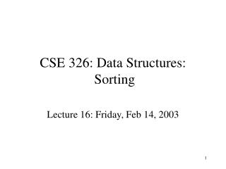 CSE 326: Data Structures:  Sorting