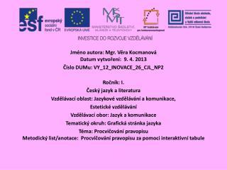 Jméno autora: Mgr. Věra Kocmanová Datum vytvoření:  9. 4. 2013
