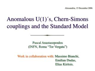 Anomalous U(1) ΄ s, Chern-Simons couplings and the Standard Model
