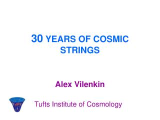 30  YEARS OF COSMIC STRINGS