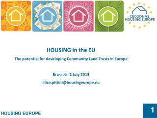 HOUSING in the EU  The potential for developing Community Land Trusts in Europe
