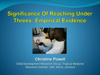 Significance Of Reaching Under Threes: Empirical Evidence