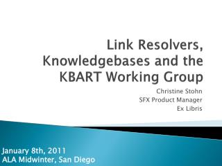 Link  Resolvers, Knowledgebases  and the KBART Working Group