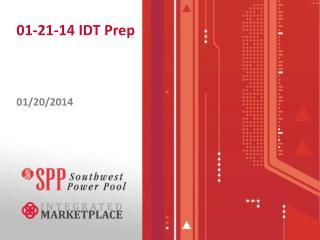 01-21-14 IDT Prep
