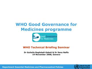 WHO Good Governance for Medicines programme WHO Technical Briefing Seminar